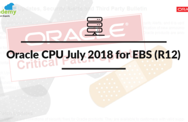 Oracle Critical Patch Update July 2018: Oracle E-Business Suite Analysis & Impact