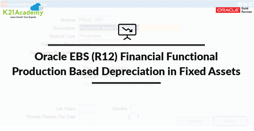 Oracle EBS (R12) Financial Functional : Production Based Depreciation in Fixed Assets