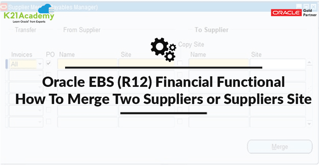 Oracle EBS (R12) Financial Functional: How to merge two suppliers or supplier sites – Supplier Merge Program
