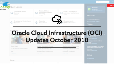 Oracle Cloud Infrastructure (OCI): Updates October 2018