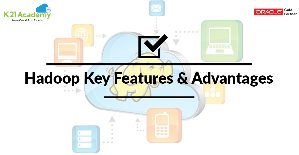 Hadoop Key Features, Hadoop Advantages, Hadoop Ecosystem