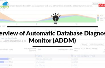 Overview of Automatic Database Diagnostic Monitor (ADDM)