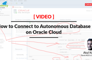 [Video] How to Connect to Autonomous Database on Oracle Cloud