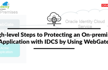 High-level Steps to Protecting an On-premises Application with IDCS by Using WebGate