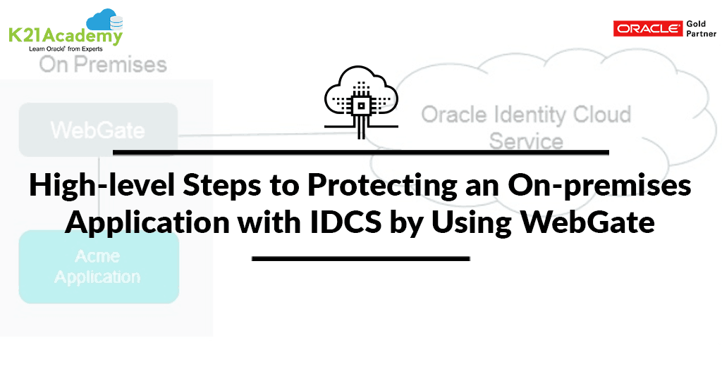 Protecting an On-premises Application with IDCS by Using WebGate