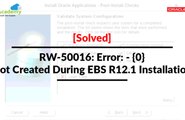 [Solved] RW-50016: Error: - {0} Not Created During EBS R12.1 Installation