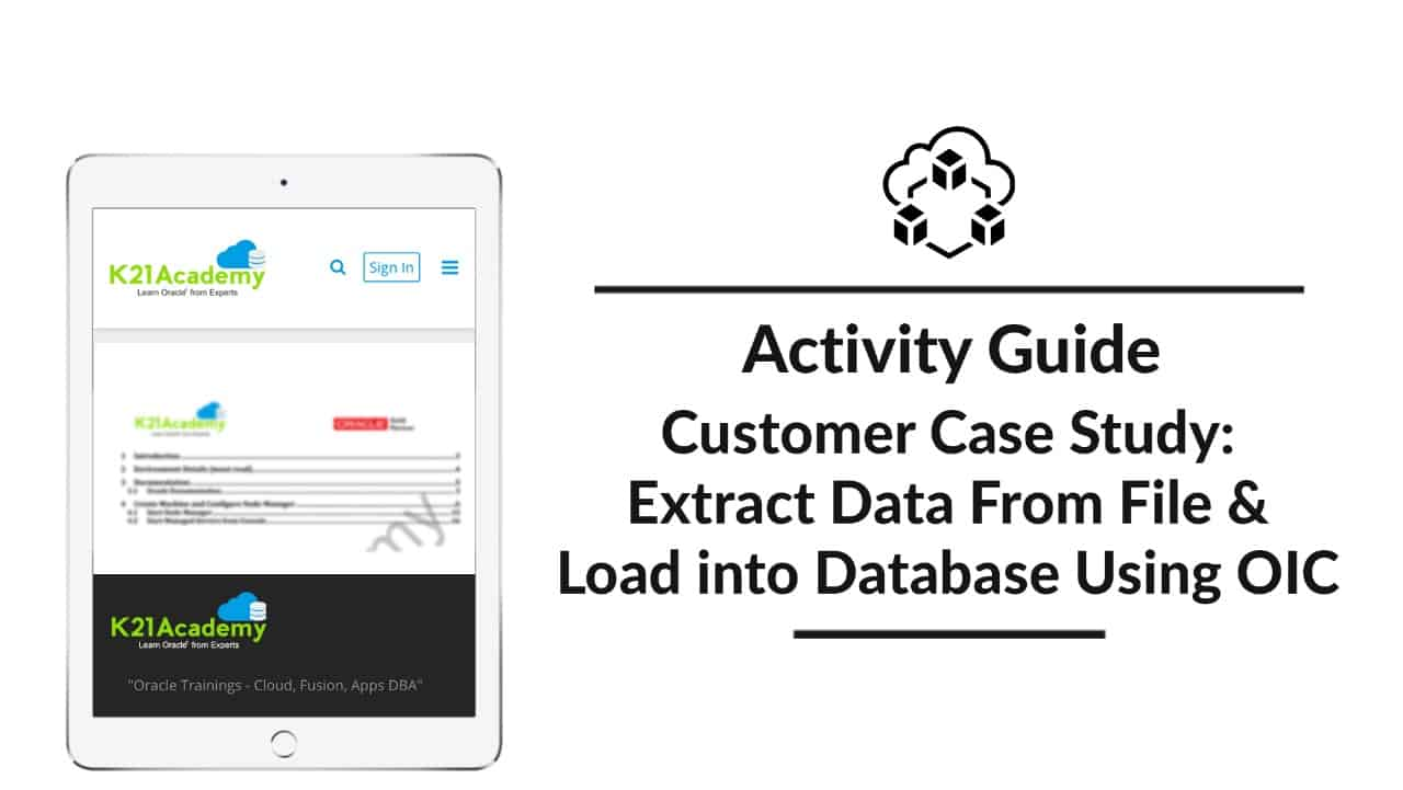 Customer Case Study: Extract Data from File and Load into Database using OIC