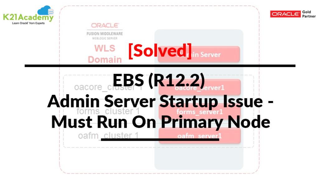 EBS R12.2 Admin Server Startup Issue