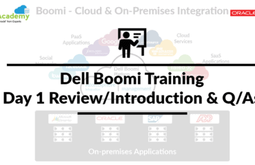 Dell Boomi Training: Day 1 Review/Introduction & Q/As
