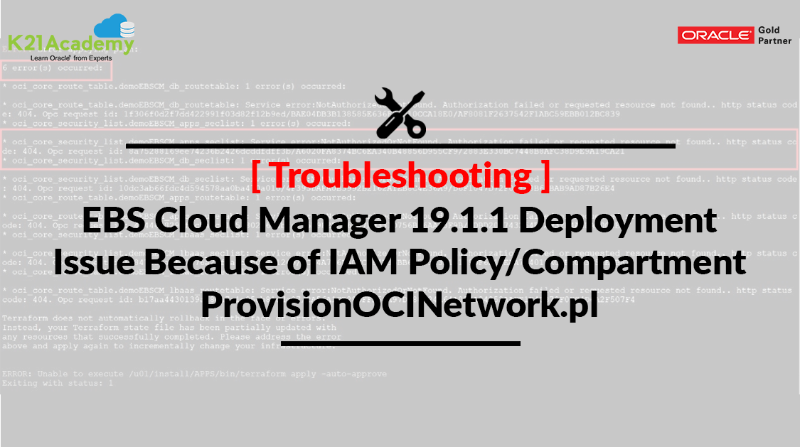 [Troubleshooting] EBS Cloud Manager 19.1.1 Deployment Issue because of IAM Policy/Compartment: ProvisionOCINetwork.pl