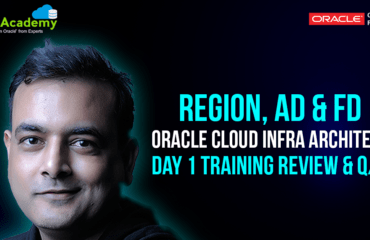 [Q/A] Oracle Cloud Infrastructure Architect Training Day 1: Region, AD & FD, OCI Services