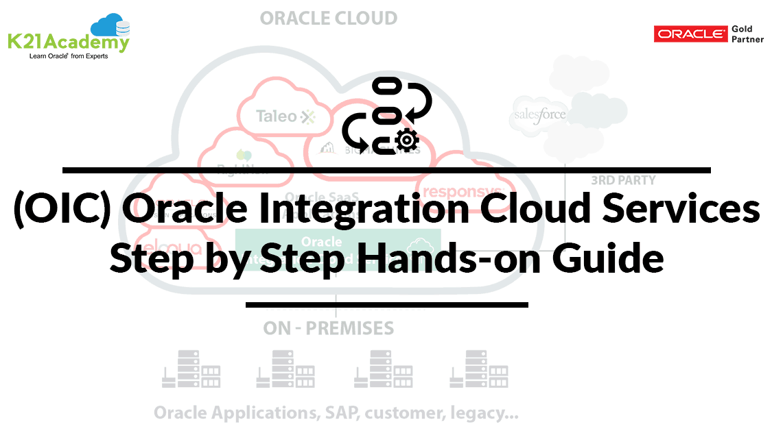 Oracle Integration Cloud Services (OIC) Training: Step By