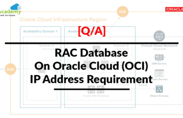 [QA] RAC Database On Oracle Cloud (OCI) IP Address Requirement