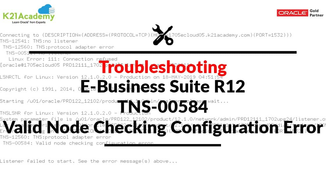 [Solved] EBS R12.2: TNS-12560: TNS:protocol adapter error, TNS-00584: Valid node checking configuration error