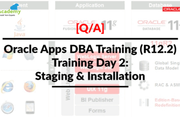 [Q/A] Oracle Apps DBA Training (R12.2) Day 2: Staging & Installation