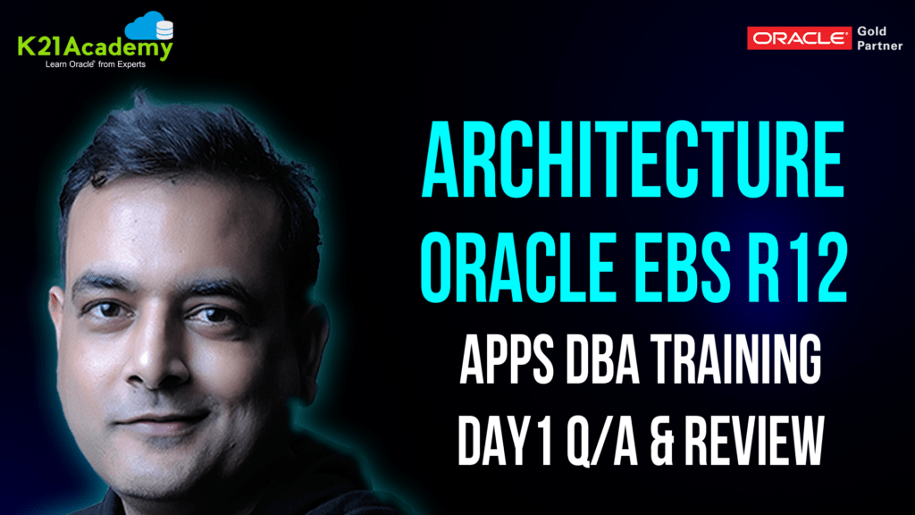 Apps DBA Training Program Day 1 Q/A & Review