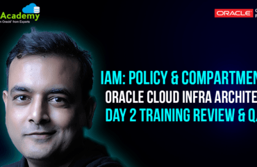 [Q/A] Oracle Cloud Infrastructure Architect Training Day 2: IAM (Compartments, Policies, Users, Groups)