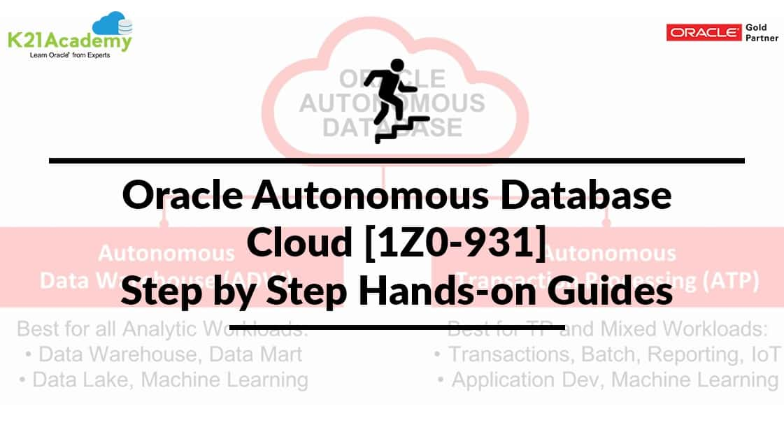 Oracle Autonomous Database Cloud Certification [1Z0-931]: Step-by-Step Activity Guides To Clear The Exam
