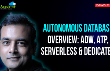 [Video] Oracle Autonomous Database Overview : ADW, ATP, Serverless & Dedicated Infrastructure