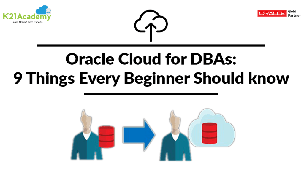 Oracle Cloud for DBAs: 9 Things Every Beginner Should Know