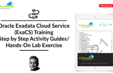 Oracle Exadata Cloud Service (ExaCS) Training: Step-By-Step Activity Guides/Hands-On Lab Exercise