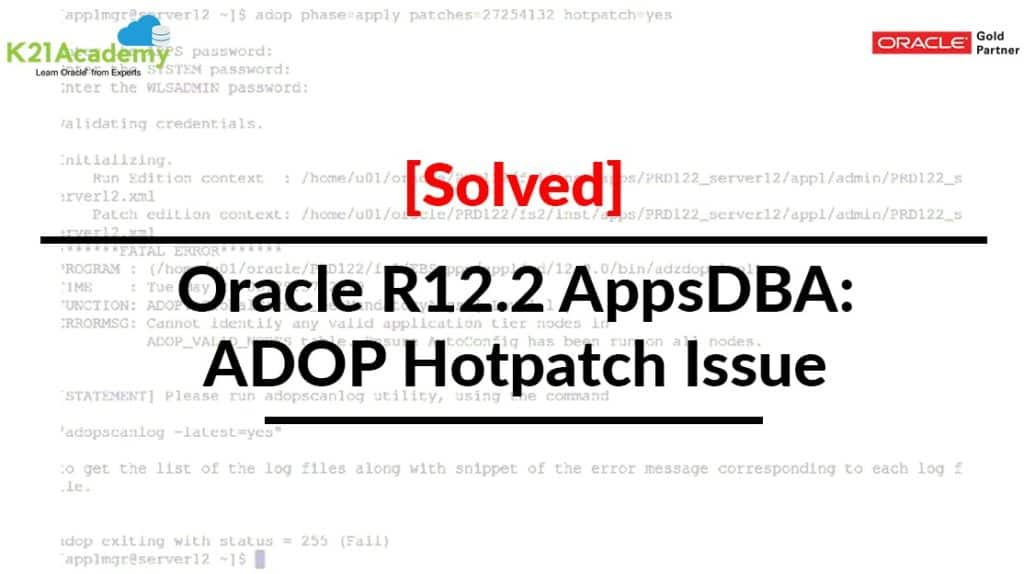 Oracle R12.2 AppsDBA ADOP Hotpatch Issue