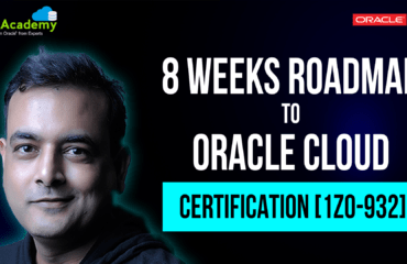 [Video] Oracle Cloud Infra Architect Associate [1Z0-932], 8 Week RoadMap & Documentation