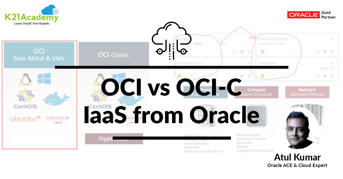 Oracle OCI vs OCI - C: IaaS from Oracle | Understand the difference