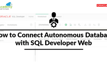 How To Connect Autonomous Database With SQL Developer Web