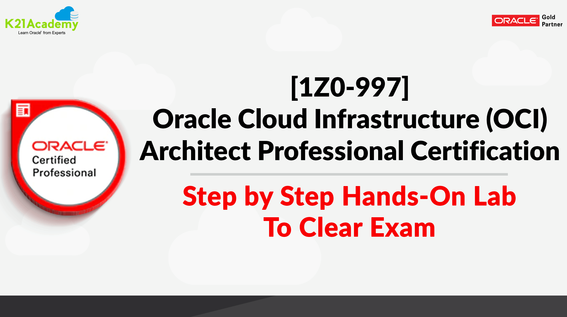 [1Z0-997]Oracle Cloud Infrastructure (OCI) Architect Professional Certification: Step by Step Hands-On Lab To Clear Exam