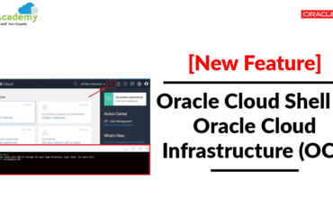 [New Feature] Oracle Cloud Shell in Oracle Cloud Infrastructure (OCI)