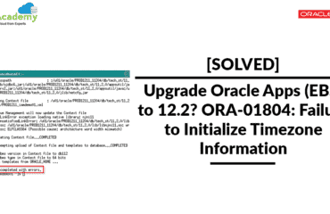 [Solved]Upgrade Oracle Apps (EBS) to 12.2? ORA-01804: Failure To Initialize Timezone Information – Issue While Running AutoConfig
