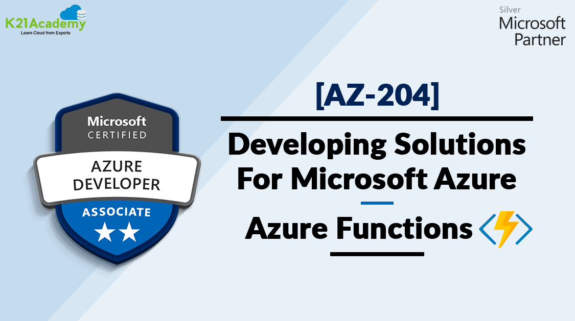 AZ-204: Developing Solutions For Microsoft Azure | Azure Functions